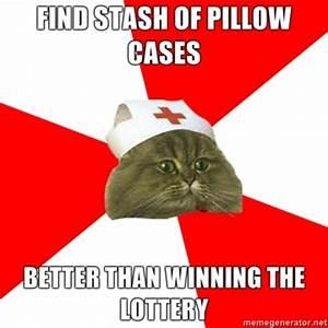 Nursing memes find stash of pillow cases better than for Better than my pillow