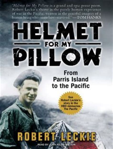 helmet for my pillow helmet for my pillow from parris island to the pacific by