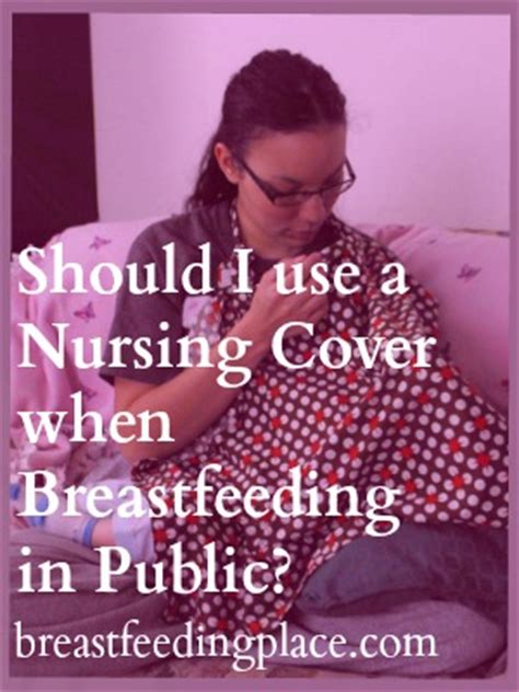 Should I Use A Baby Nursing Cover When Breastfeeding In