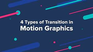 4 Types Of Transition In Motion Graphics  U2013 Muzli
