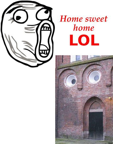 Lol Guy Meme - home sweet home lol lol guy know your meme