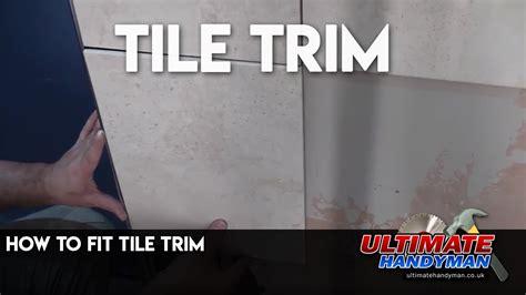 fit tile trim youtube