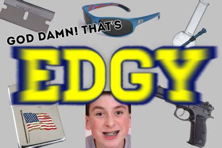 Edgy Memes - image 685593 edgy know your meme