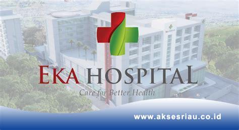 Lowongan Rumah Sakit Eka Hospital Pekanbaru