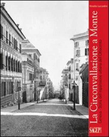 Libreria Mondadori Genova by La Circonvallazione A Monte Genova Storia Dell