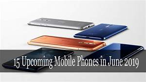 15 Upcoming Mobile Phones In August 2019 In India   Top