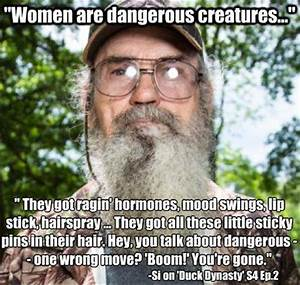 women are dange... Duck Dynasty Donut Quotes