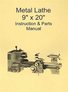 Metal Lathe 9x20 Instructions  U0026 Parts Manual