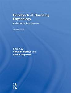 Handbook Of Coaching Psychology  A Guide For Practitioners