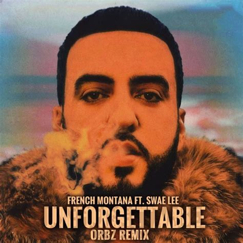 swae lee unforgettable remix french montana ft swae lee unforgettable orbz remix