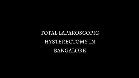 Laparoscopic Hysterectomy Treatment in Bangalore   Total ...
