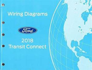 2018 Ford Transit Connect Oem Wiring Diagrams Schematics Manual Book Fcs2102918