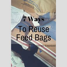 7 Ways To Reuse Feed Bags  One Ash Homestead