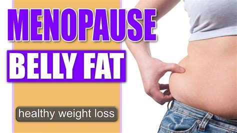 menopause weight gain solutions lose menopause belly fat