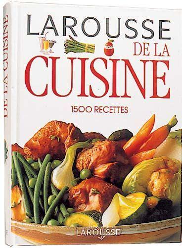 livre cuisine larousse mes livres de cuisine larousse nourrir corps et