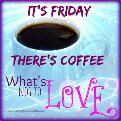 happy friday coffeelovers tgif coffee quotes