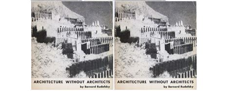Architecture Without Architects Casabella