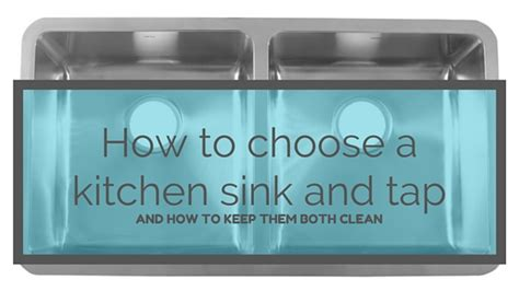 How To Choose A Kitchen Sink And Tap And How To Keep Them