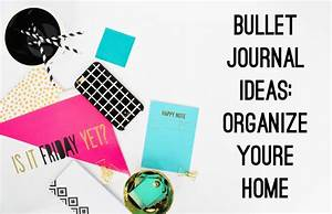 Bullet Journal Ideas: Home Organization - diycandy com