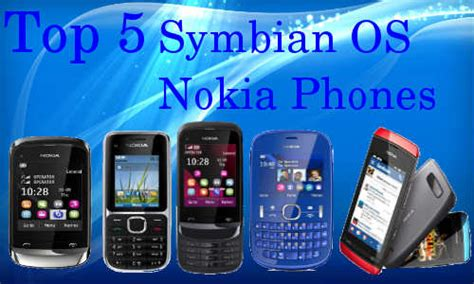 nokia mobile operating system top 5 best selling nokia symbian phones rs 5000