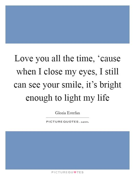 See Bright Light When Closed by Smile Quotes Smile Sayings Smile