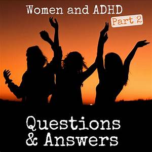 S2 Ep 40  Women And Adhd Q U0026a Part 2
