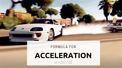 The Acceleration Formula (Equation) In Physics: How To Use ...