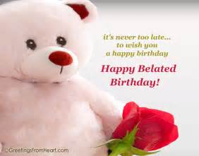belated birthday greeting it 39 s never late to wish you a happy birthday