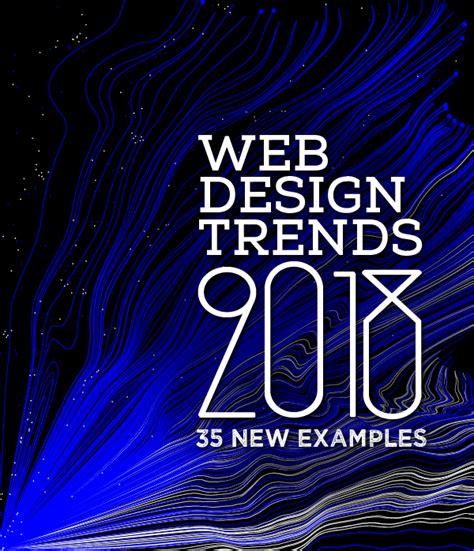 web design trends 2018 35 new exles web design graphic design junction