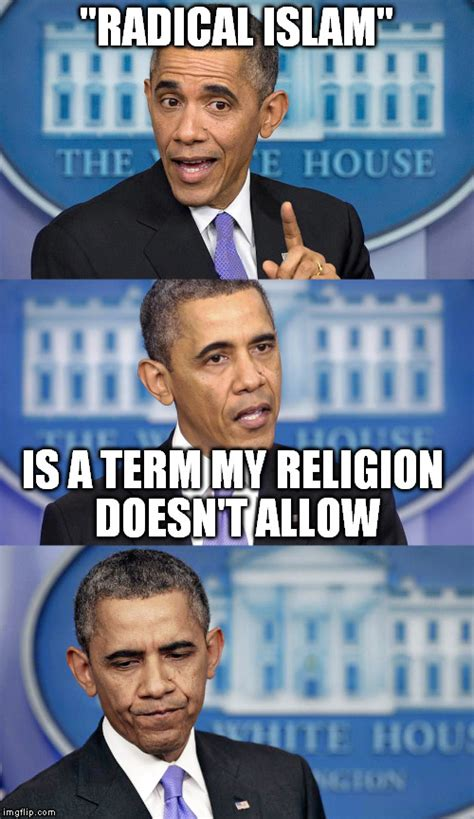 Radical Islam Meme - obama radical islam imgflip