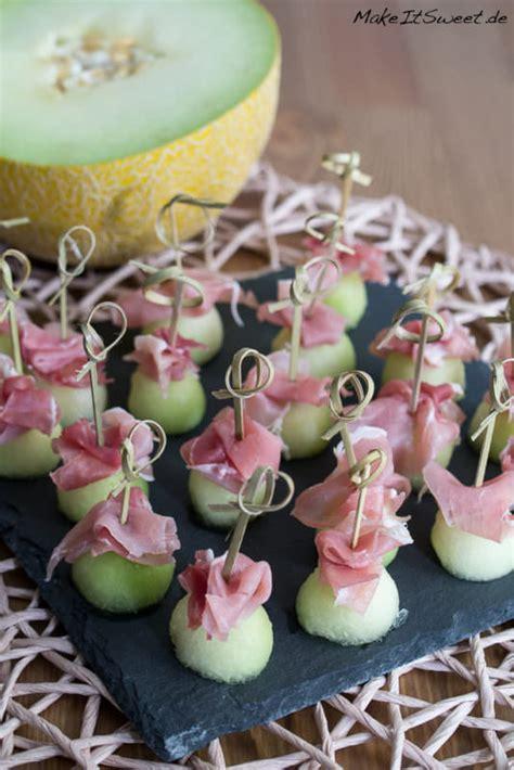honigmelone schinken fingerfood rezept makeitsweetde