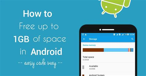 how to free up space on my phone how to free up to 1gb space in your android phone