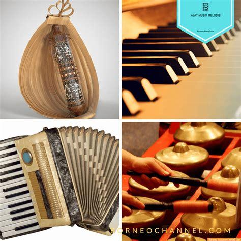 Tangga nada yang dimiliki minimal 2 oktaf. Alat Musik Melodis Dari yang Tradisional dan Termodern
