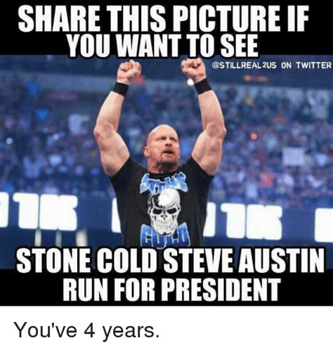 Stone Cold Meme - 25 best memes about stone cold steve austin stone cold steve austin memes