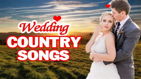 Best Country Wedding Songs For 2017