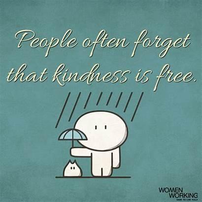 Kindness Forget Often Womenworking