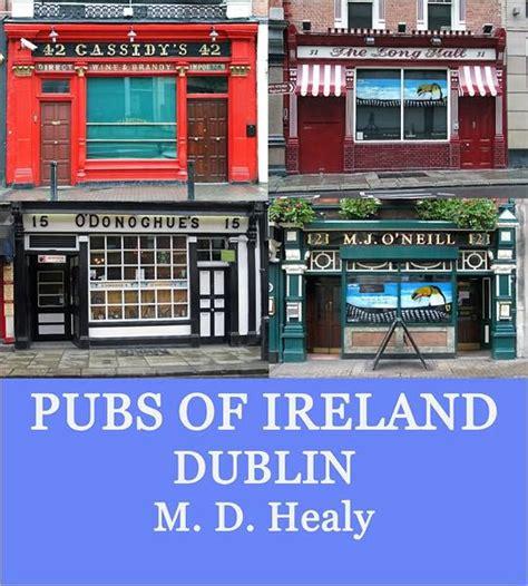 barnes and noble dublin ca pubs of ireland dublin by m d healy nook book ebook