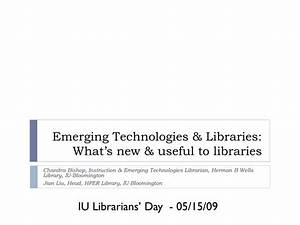 PPT - Emerging Technologies & Libraries: What's new ...