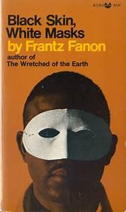Frantz Fanon �... Postcolonialism Theory Quotes