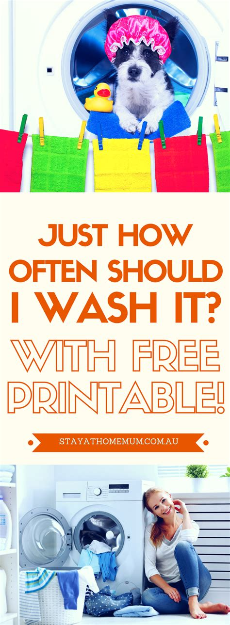 Just How Often Should I Wash It? (free Printable Inside