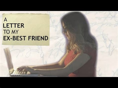 letter to ex best friend a letter to my ex best friend 31245
