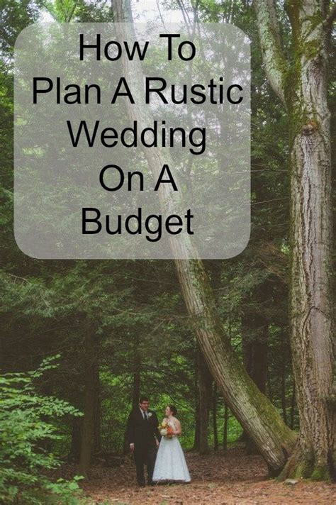 how to plan a rustic wedding on a budget budget rustic