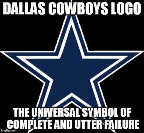Dallas Cowboys Memes - cowboy failures dallas cowboys logo the universal symbol of complete and utter failure