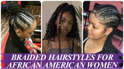 20 Top Braided Hairstyles For African American Women 2018