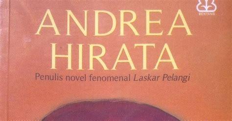 Contoh Resume Novel Laskar Pelangi by Padang Bulan Karya Andrea Hirata Cyber Rang Jalan