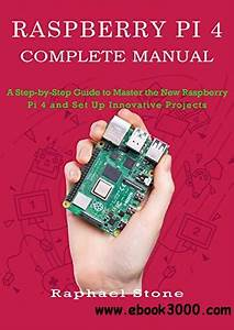 Raspberry Pi 4 Complete Manual  A Step