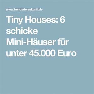 Modulares Bauen Preise : tiny houses 6 schicke mini h user f r unter euro ~ Watch28wear.com Haus und Dekorationen
