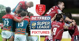 Analysis of Hull KR's 2018 Super League fixtures - Opening ...