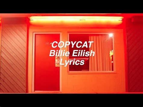 COPYCAT || Billie Eilish Lyrics - YouTube