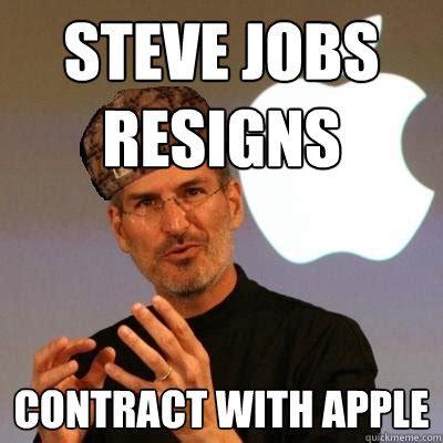 Steve Jobs Meme - steve jobs resigns contract with apple scumbag steve jobs quickmeme